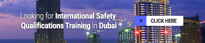 International Safety Qualification Training in Dubai